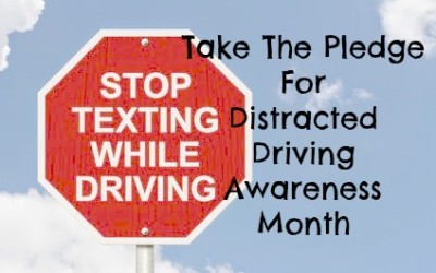 Take The Pledge For Distracted Driving Awareness Month